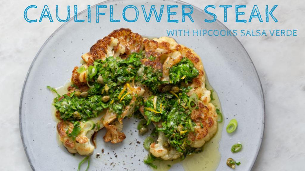 How to make Cauliflower Steak with Salsa Verde