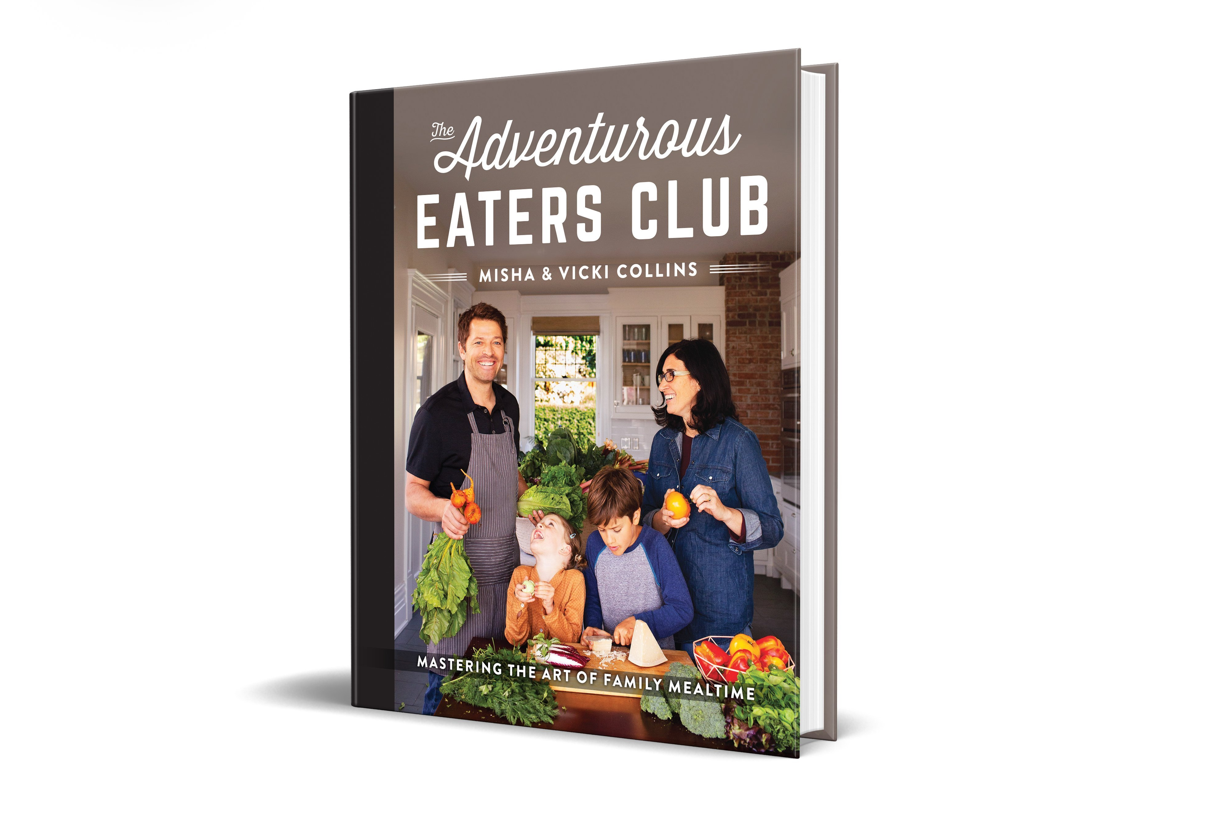 The Adventurous Eaters Club: Mastering the Art of Family Mealtime Book