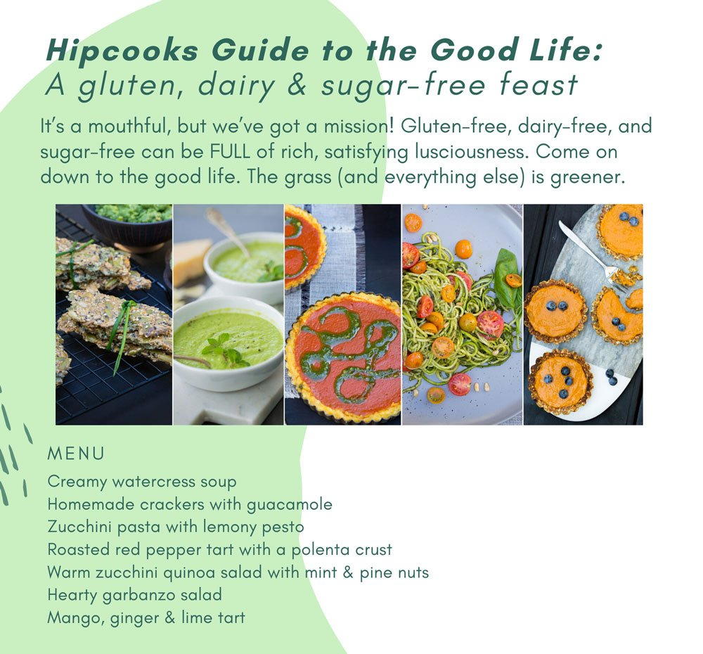 Hipcooks Guide to the Good Life: A gluten, diary & sugar-free feast